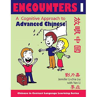 Encounters I [Text + Workbook] - A Cognitive Approach to Advanced Chin