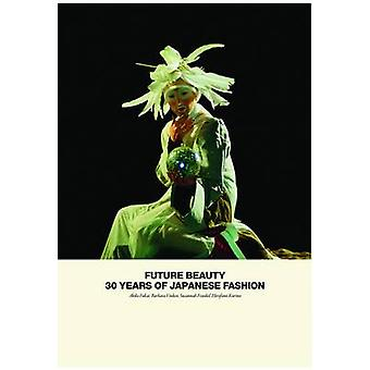 Future Beauty - 30 Years of Japanese Fashion by Akiko Fukai - Barbara