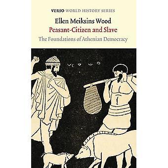 PeasantCitizen og Slave af Ellen Meiksins Wood
