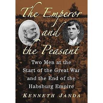 Der Kaiser und der Bauer - zwei Männer zu Beginn des ersten Weltkriegs ein