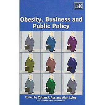 Obesity - Business and Public Policy by Zoltan J. Acs - Alan Lyles -