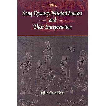 Sonq Dynasty Musical Sources and Their Interpretation (New edition) b