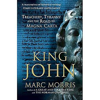 King John: Treachery, Tyranny and the Road to Magna Carta