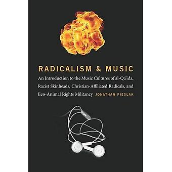Radicalism and Music: An Introduction to the Music Cultures of al-Qaida, Racist Skinheads, Christian-Affiliated...