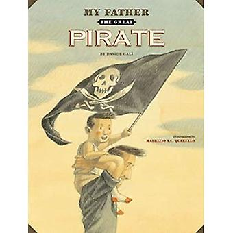 My Father the Great Pirate