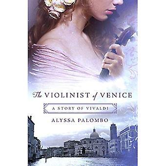 De violist van Venetië: een verhaal van Vivaldi