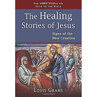 The Healing Stories of Jesus: Signs of the New Creation (Keys to the Bible)