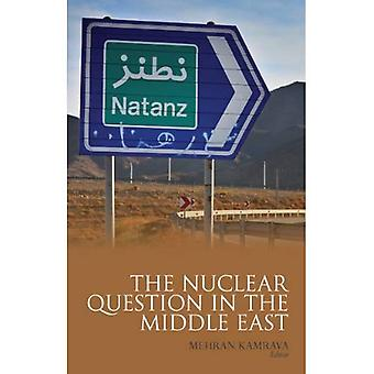 The Nuclear Question in the Middle East