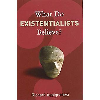 Que les existentialistes croient? (Ce qui croyons-nous?)