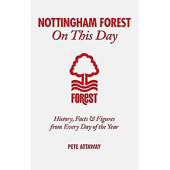 Nottingham Forest op deze dag: geschiedenis, feiten & cijfers van elke dag van het jaar