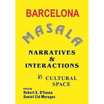 Barcelona Masala: Narratives and Interactions in Cultural Space