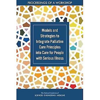 Modeller og strategier for at integrere palliativ pleje principper i omsorgen for mennesker med alvorlig sygdom: afvikling af en Workshop