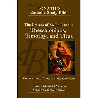 Ignatius Catholic Study Bible: Bokstäverna Paulus till tessalonikerna, Timothy och Titus