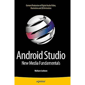 Android Studio neue Grundlagen Content Medienproduktion Digital AudioVideo Illustration und 3D Animation von Jackson & Wallace