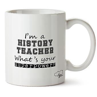 Hippowarehouse eu sou um professor de história qual é o seu superpoder? Caneca impressa copo cerâmico 10oz