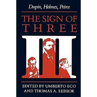 Le signe des trois Dupin Holmes Peirce par Eco & Umberto