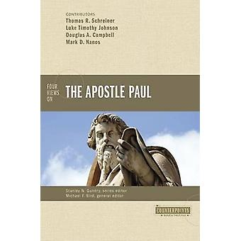 Four Views on the Apostle Paul by Schreiner & Thomas R.