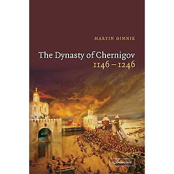 The Dynasty of Chernigov 1146 1246 by Dimnik & Martin