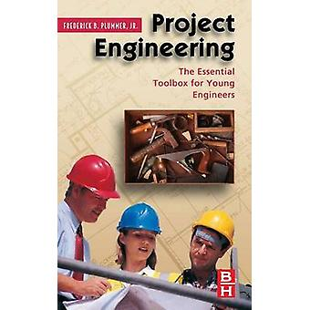 Project Engineering The Essential Toolbox for Young Engineers by Plummer & Frederick