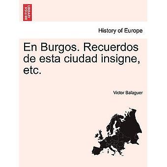 Sv Burgos. Recuerdos de Esta Ciudad Insigne Etc. av Balaguer & Victor