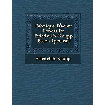 Fabrique デイシア フォンデュ ・ デ ・ フリードリヒ ・ クルップ エッセン prusse。フリードリヒ ・ クルップによって