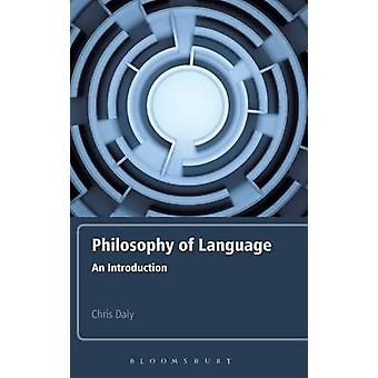 Philosophy of Language by Daly & Chris