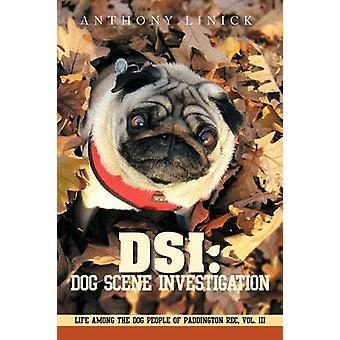 DSI-Szene Untersuchung Hundeleben unter den Hund Menschen Paddington Rec Bd. III von Linick & Anthony