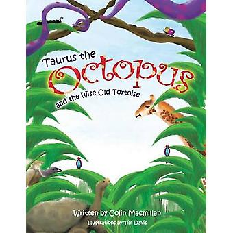 Taurus the Octopus and the Wise Old Tortoise by MacMillan & Colin