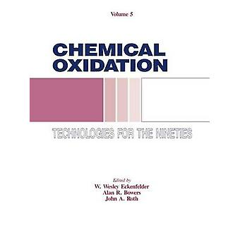 Chemical Oxidation Technologies for the Nineties Volume V by Eckenfelder & Wesley