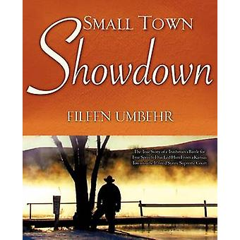 Small Town Showdown by Umbehr & Eileen