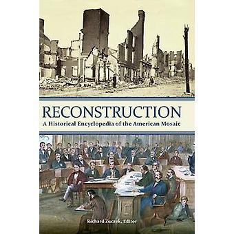 Genopbygning A historiske encyklopædi af den amerikanske mosaik af Zuczek & Richard