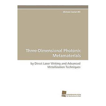 ThreeDimensional Photonic Metamaterials by Rill & Michael Stefan