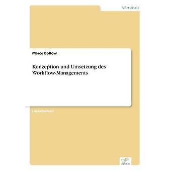 Konzeption Und Umsetzung des WorkflowManagements & Marco Bollow