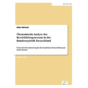 Konomische Analyse des Berufsbildungswesens in der Bundesrepublik Deutschland durch Mallach & Silke