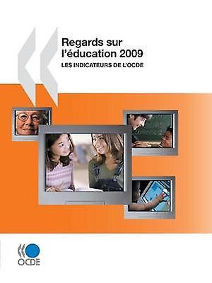 Regards sur lducation 2009  Les indicateurs de lOCDE by OECD Publishing
