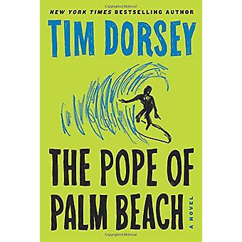 The Pope of Palm Beach by Tim Dorsey - 9780062429254 Book