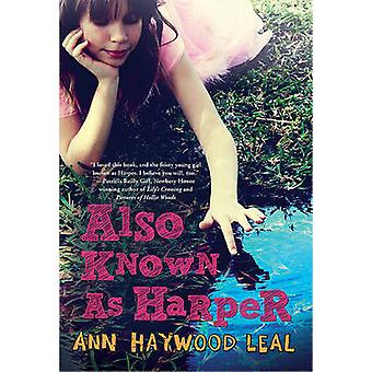 Also Known as Harper by Ann Haywood Leal - 9780312659349 Book