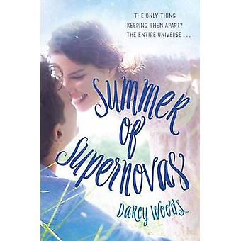 Summer of Supernovas by Darcy Woods - 9780553537062 Book