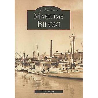 Maritime Biloxi by Val Husley - 9780738506029 Book