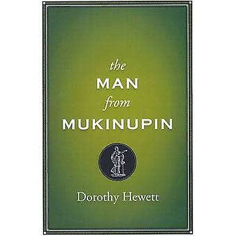 The Man From Mukinupin by Dorothy Hewett - 9780868199177 Book