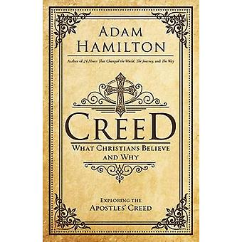 Creed - What Christians Believe and Why by Adam Hamilton - 97815018137