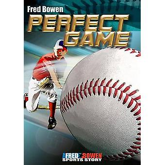 Perfect Game by Fred Bowen - 9781561456253 Book
