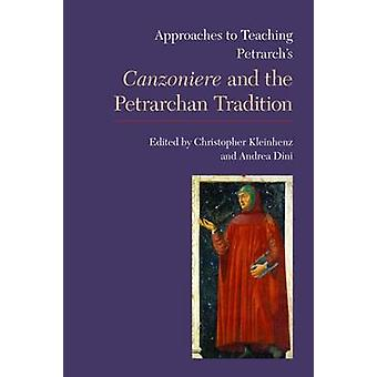 Approaches to Teaching Petrarch's 'Canzoniere' and the Petrarchan Tra