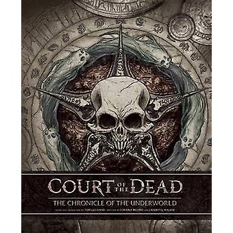 Court of the Dead - The Chronicle of the Underworld by Landry Walker -