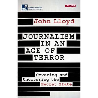 Journalism in an Age of Terror by John Lloyd - 9781784537081 Book