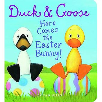 Duck and Goose Here Comes the Easter Bunny by Tad Hills - 97819101262