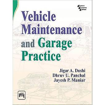 Vehicle Maintenance and Garage Practice by Jigar A. Doshi - Dhruv U.