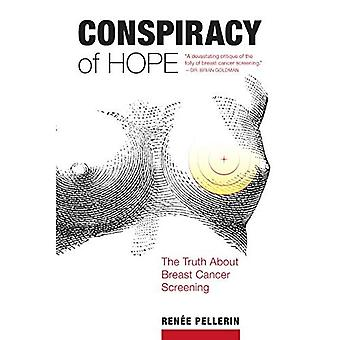 Conspiracy of Hope: The Truth about Breast Cancer Screening