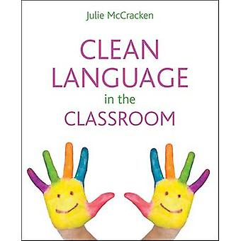 Clean Language in the Classroom by Julie McCracken - 9781845908607 Bo
