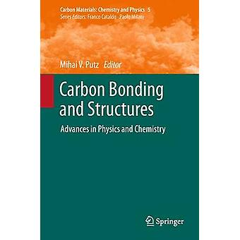 Carbon Bonding and Structures  Advances in Physics and Chemistry by Putz & Mihai V.